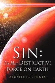 Sin: The Most Destructive Force on Earth