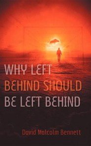Why Left Behind Should Be Left Behind