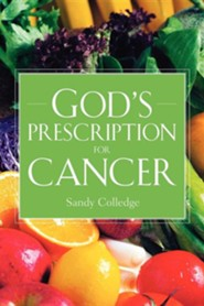 God's Prescription for Cancer