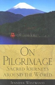 On Pilgrimage: Sacred Journeys Around the World