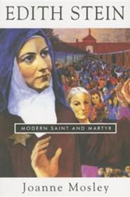 Edith Stein: Modern Saint and Martyr