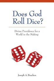 Does God Roll Dice : Divine Providence for a World in the Making  -     