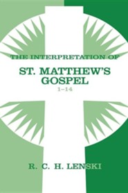 Interpretation of St. Matthew's Gospel, Chapters 1-14, Vol. 1