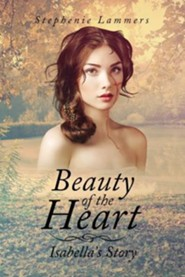 Beauty of the Heart: Isabella's Story