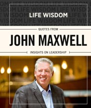 John Maxwell: Insights on Leadership