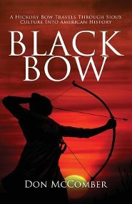 Black Bow: A Hickory Bow Travels Through Sioux Culture Into American History