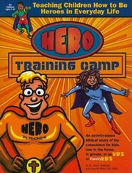 Hero Training Camp: Teaching Children How to Be Heroes in Everyday Life  -     By: Scott Turansky, Joanne Miller