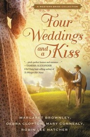 Four Weddings & a Kiss: A Western Bride Collection