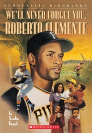 We'll Never Forget You, Roberto Clemente  -     By: Trudie Engel