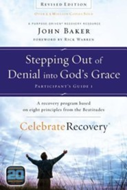 Stepping Out of Denial into God's Grace Participant's Guide 1: A Recovery Program Based on Eight Principles from the Beatitudes  -     