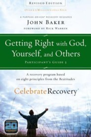 Getting Right with God, Yourself, and Others Participant's Guide 3: A Recovery Program Based on Eight Principles from the Beatitudes