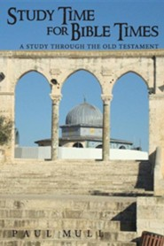 Study Time for Bible Times: A Study Through the Old Testament