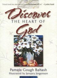 Discover the Heart of God:  -     By: Pamela Gough Bahash