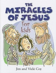 The Miracles of Jesus for Kids  -     By: Dr. Jim Coy