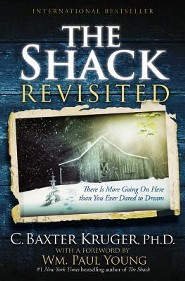 The Shack Revisited: There Is More Going On Here than You Ever Dared to Dream, Unabridged  -     By: C. Baxter Kruger