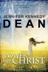 Power in the Blood of Christ  -     By: Jennifer Kennedy Dean