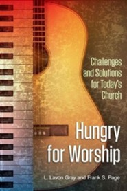 Hungry for Worship: Challenges and Solutions for Today's Church