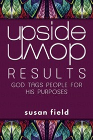 Upside-Down Results: God Tags People for His Purposes