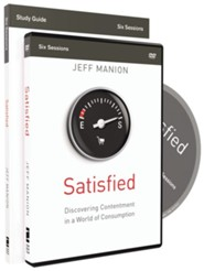 Satisfied Study Guide with DVD: Discovering Contentment in a World of Consumption