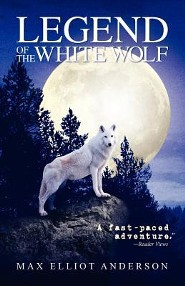 Legend of the White Wolf  -     By: Max Elliot Anderson