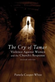 The Cry of Tamar: Violence against Women and the Church's Response, Second Edition  -     By: Pamela Cooper-White