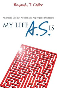 My Life A.S. Is: An Inside Look at Autism and Asperger's Syndrome