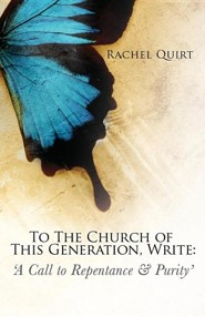 To the Church of This Generation, Write: A Call to Repentance and Purity
