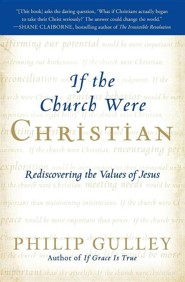 If the Church Were Christian  -              By: Philip Gulley