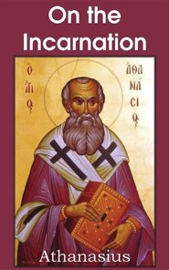 Athanasius: On the Incarnation  -     By: Athanasius