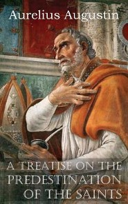 A Treatise on the Predestination of the Saints  -     By: Aurelius Augustin