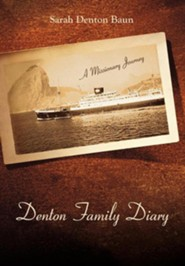 Denton Family Diary: A Missionary Journey
