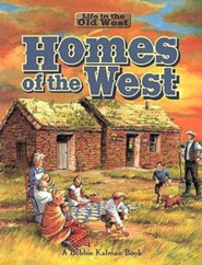 Homes of the West  -     By: Bobbie Kalman