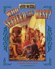 Who Settled the West?  -     By: Bobbie Kalman