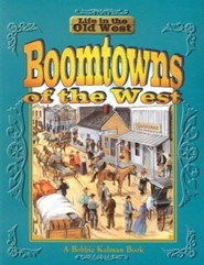 Boomtowns of the West  -     By: Bobbie Kalman