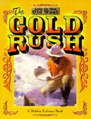 The Gold Rush  -     By: Bobbie Kalman