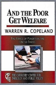 And The Poor Get Welfare   -     By: Warren Copeland