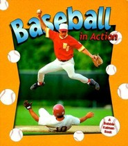 Baseball in Action  -     By: Bobbie Kalman, Sarah Dann, John Crossingham