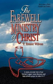 The Farewell Ministry of Christ