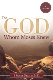 The God Whom Moses Knew