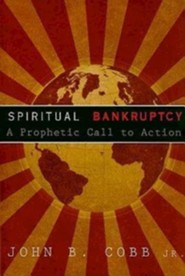 Spiritual Bankruptcy: A Prophetic Call to Action  -     By: John B. Cobb Jr.