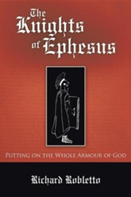 The Knights of Ephesus: Putting on the Whole Armour of God