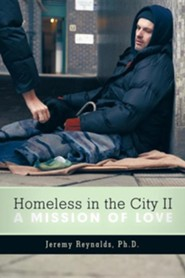 Homeless in the City II: A Mission of Love
