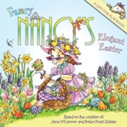 Fancy Nancy's Elegant Easter  -     By: Jane O'Connor     Illustrated By: Robin Preiss Glasser