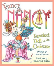 Fancy Nancy: Fanciest Doll in the Universe  -     By: Jane O'Connor, Robin Preiss Glasser