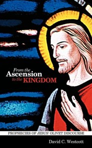 From the Ascension to the Kingdom: Prophecies of Jesus' Olivet Discourse