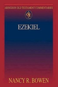 Ezekiel: Abingdon Old Testament Commentary   -     By: Nancy Bowen