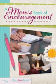 A Mom's Book of Encouragement Participant's Book  -