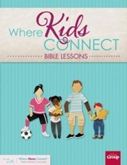 Where Kids Connect: Bible Lessons, Volume 1