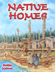Native Homes  -     By: Bobbie Kalman