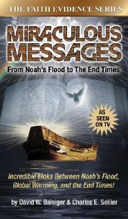 Miraculous Messages: From Noah's Flood to the End Times  -     By: David W. Balsiger, Charles Sellier